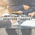 How do Personal Injury lawyers charge?